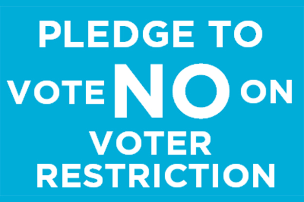 pledge to vote no on voter restriction